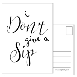 I DON'T GIVE A SIP