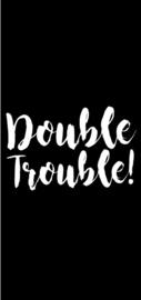 DOUBLE TROUBLE! 6 STUKS
