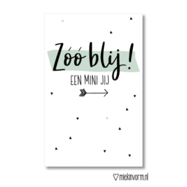 Mini Zóó blij! een mini jij