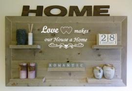 Wandbord Love makes our house a home