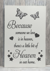 Tekstbord because someone we love is in heaven
