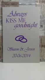Tekstbord Always kiss me goodnight