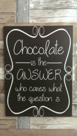 Tekstbord Chocolate is the answer