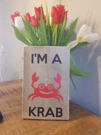 Steigerhouten bordje I'm a krab