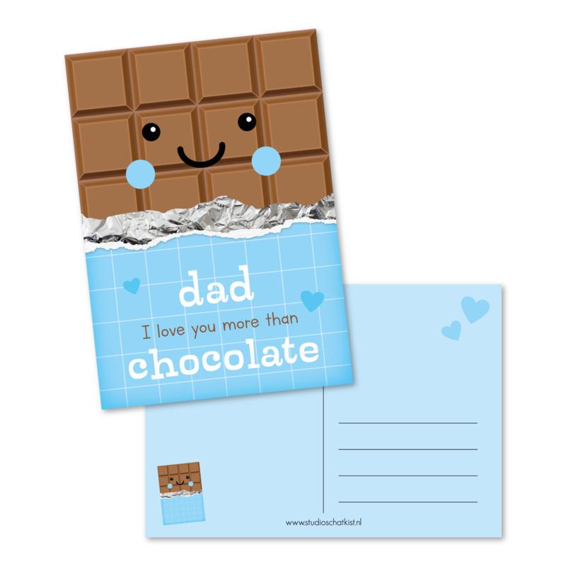 dad I love you more than CHOCOLATE | kaarten