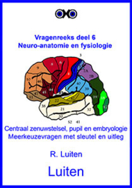 Neuro-anatomie en fysiologie: centraal zenuwstelsel,  pupil en neuro-embryologie. Meerkeuzevragen met sleutel en uitleg.