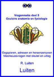 Oculaire anatomie en fysiologie: Oogspieren, adnexen en  hersenzenuwen. Meerkeuzevragen met sleutel en uitleg.