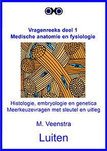 Algemene anatomie en fysiologie: histologie, embryologie en genetica. Meerkeuzevragen met sleutel en uitleg.