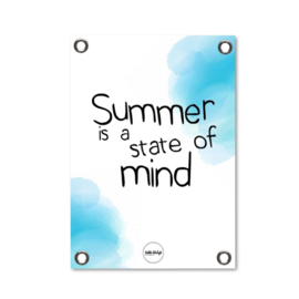 Tuinposter - Summer is a state of mind