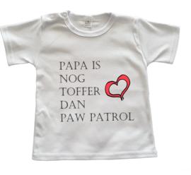 Vaderdagshirtje Papa is nog toffer dan paw patrol