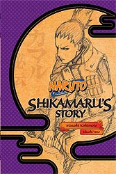 NARUTO SHIKAMARUS STORY SC NOVEL