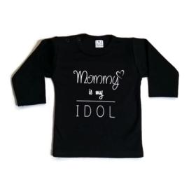 "Shirt ""Mommy is my idol"" ZWART"