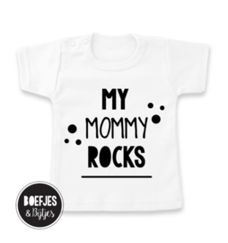 "Shirt ""My mommy rocks"""