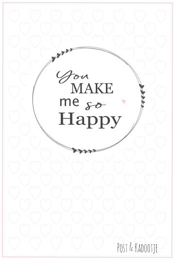 Postkaart || You make me so happy