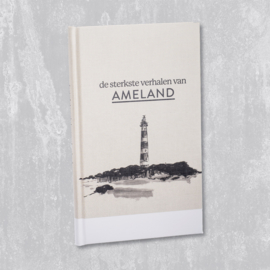 De sterkste verhalen van Ameland