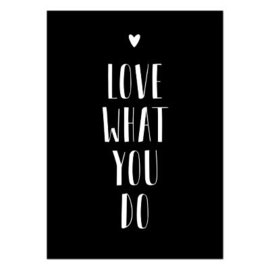 Wenskaart 'Love what you do'