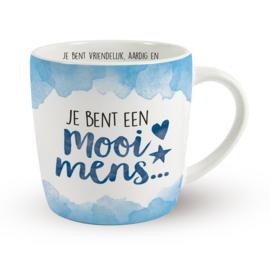Koffietas 'JE BENT EEN MOOI MENS...'