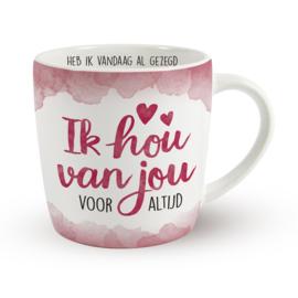 Koffietas 'IK HOU VAN JOU VOOR ALTIJD'