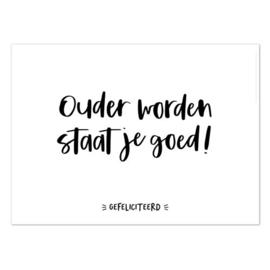 Wenskaart 'Ouder worden staat je goed! -Gefeliciteerd-'