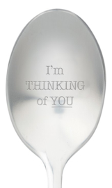 One message spoon | I'M THINKING OF YOU