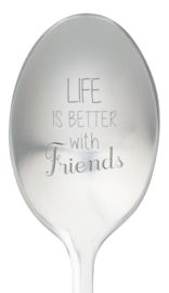 One message spoon | LIFE IS BETTER WITH FRIENDS