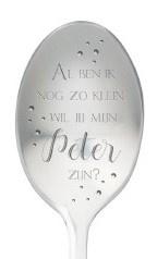 One message spoon | AL BEN IK NOG ZO KLEIN WIL JE MIJN PETER ZIJN?