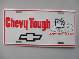 KENTEKENPLAAT CHEVY TOUGH  METAAL  ANYTIME BABY