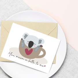 ANSICHTKAART KOALA - YOU MEAN A LATTE TO ME