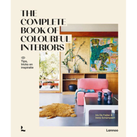 The complete book of colourful Interiors -  Iris de Feijter &  Irene Schampaert
