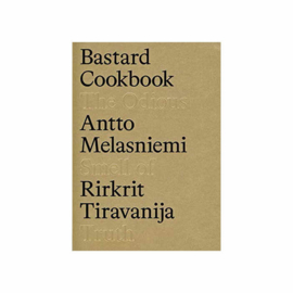 Rirkrit Tiravanija & Antto Melasniemi - The Bastard Cookbook