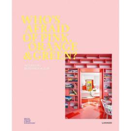 Who's afraid of pink, orange & green? - Iris de Feijter & Irene Schampaert