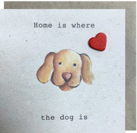 Naturals Home is where the dog is hond