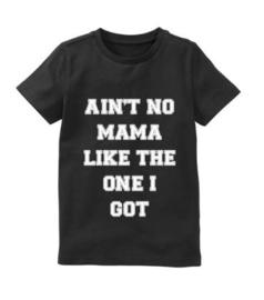 Moederdag shirt AIN'T NO MAMA