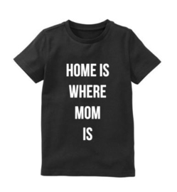 Moederdag shirt HOME IS