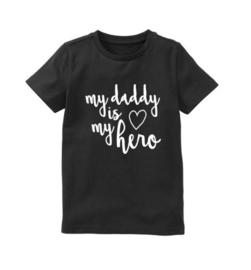 Shirt my daddy is my hero