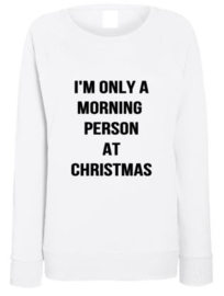 Kerst Sweater I'M ONLY A MORNING PERSON