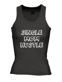 Dames tanktop Single mom hustle