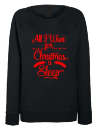 Kerst Sweater ALL I WANT FOR CHRISTMAS IS SLEEP