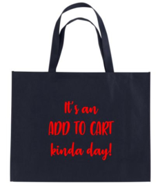 Kerst XXL Shopper IT'S AN ADD TO CART KINDA DAY!