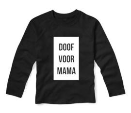 Shirt DOOF VOOR MAMA