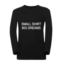 Sweater SMALL SHIRT BIG DREAMS