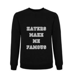 Sweater HATERS MAKE ME FAMOUS