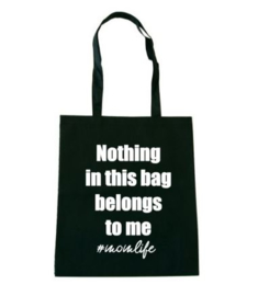 NOTHING IN THIS BAG BELONGS TO ME