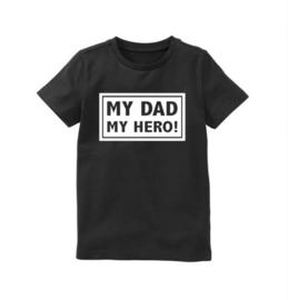 Shirt my dad my hero!