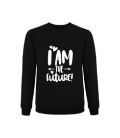 Sweater I AM THE FUTURE