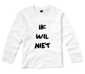 Shirt IK WIL NIET!