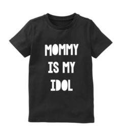 Moederdag shirt MOMMY IS MY IDOL