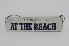 Beach bord Life is good