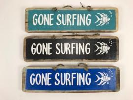 Tekstbord Gone Surfing ca 46x12x1,8 cm