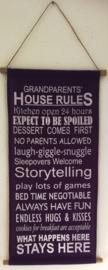 Doek Grandparents House Rules. Op katoen geverfd. Afmeting 36 x 98 cm.